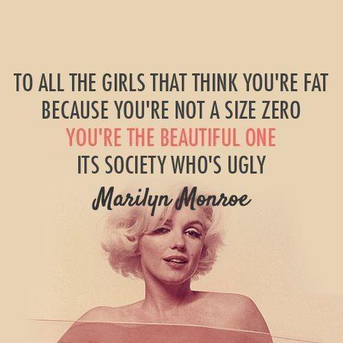 you said it Marilyn (or you didn't, internet memes aren't exactly trustworthy)